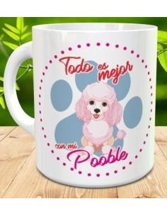 Taza todo es mejor con mi perro Pooble